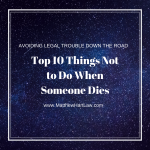 Top 10 Things Not to Do When Someone Dies