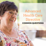Common Questions About the Advanced Health Care Directive